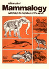 A Manual of Mammalogy, With Keys to Families of the World